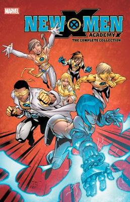 New X-men: Academy X - The Complete Collection by Nunzio DeFilippis