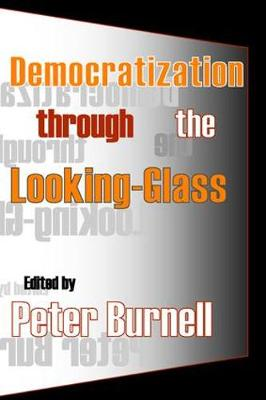 Democratization Through the Looking-glass by Peter Burnell