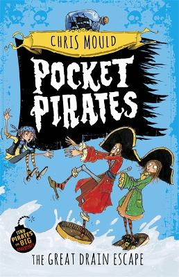 Pocket Pirates: The Great Drain Escape by Chris Mould