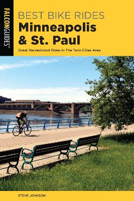 Best Bike Rides Minneapolis and St. Paul: Great Recreational Rides In The Twin Cities Area by Steve Johnson