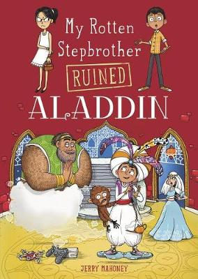 My Rotten Stepbrother Ruined Aladdin by ,Jerry Mahoney