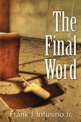 The Final Word by Frank J. Infusino
