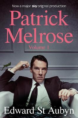 Patrick Melrose Volume 1 by Edward St Aubyn