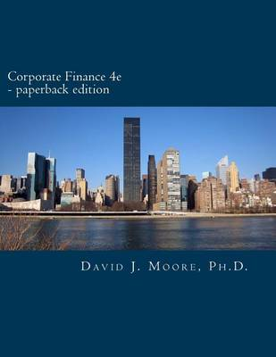 Corporate Finance 4e.a by David J. Moore