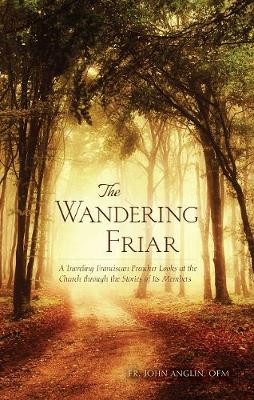 The Wandering Friar by John Anglin