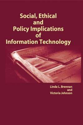 Social, Ethical and Policy Implications of Information Technology by Victoria Johnson