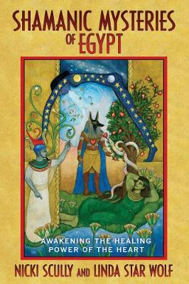 Shamanic Mysteries of Egypt by Nicki Scully