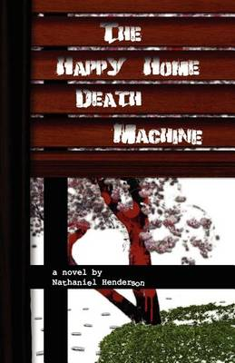 The Happy Home Death Machine book