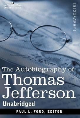 Autobiography of Thomas Jefferson by Thomas Jefferson