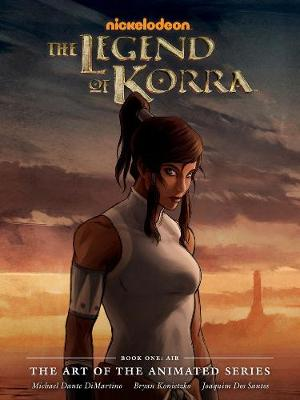 The The Legend of Korra Legend Of Korra, The: The Art Of The Animated Series Book One Air Book One by Michael Dante DiMartino