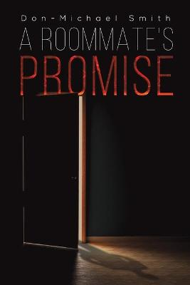 A Roommate's Promise by Don-Michael Smith