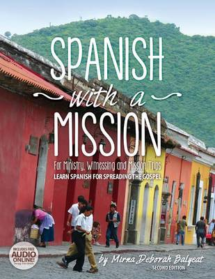 Spanish with a Mission by Mirna Deborah Balyeat