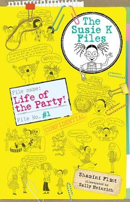 Life of the Party! the Susie K Files 1 by Shamini Flint