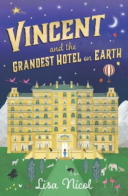 Vincent and the Grandest Hotel on Earth by Lisa Nicol