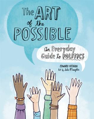 Art of the Possible: An Everyday Guide to Politics book