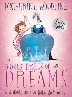 Rose's Dress of Dreams by Katherine Woodfine