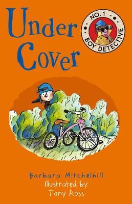 Under Cover (No. 1 Boy Detective) by Barbara Mitchelhill