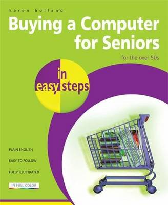 Buying a Computer for Seniors in Easy Steps by Professor Karen Holland