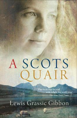 A Scots Quair by Lewis Grassic Gibbon