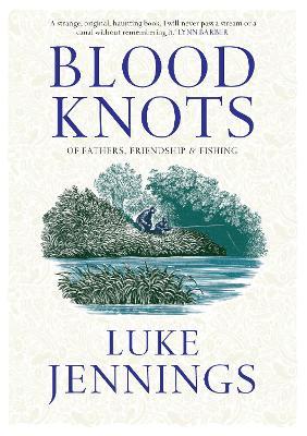 Blood Knots by Luke Jennings