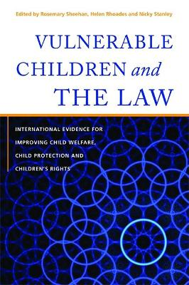 Vulnerable Children and the Law by Rosemary Sheehan
