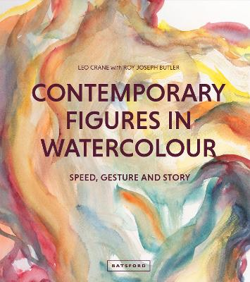 Contemporary Figures in Watercolour: Speed, Gesture and Story book