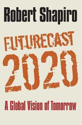 Futurecast 2020 by Robert Shapiro