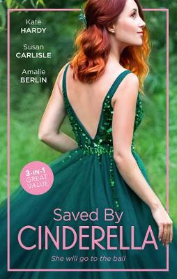 Saved By Cinderella/Dr Cinderella's Midnight Fling/The Surgeon's Cinderella/The Prince's Cinderella Bride by Amalie Berlin