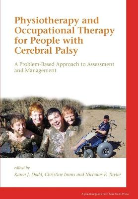 Physiotherapy and Occupational Therapy for        People with Cerebral Palsy - a Problem-based      Approach to Assessment and Management by Karen Dodd