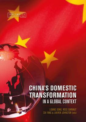 China's Domestic Transformation in a Global Context by Ligang Song