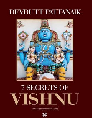 Seven Secrets of the Vishnu by Dr. Devdutt Pattanaik