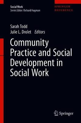 Community Practice and Social Development in Social Work by Sarah Todd