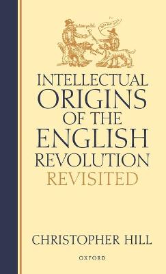 Intellectual Origins of the English Revolution - Revisited book