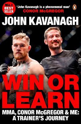 Win or Learn by John Kavanagh
