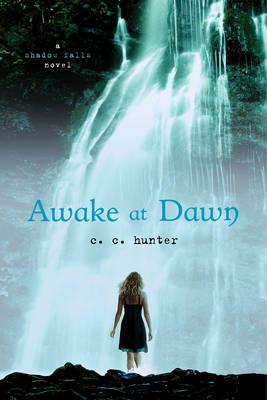 Awake at Dawn by C. C. Hunter