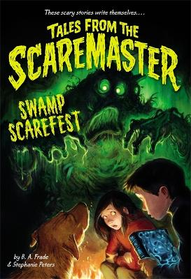 Swamp Scarefest! by B. A. Frade
