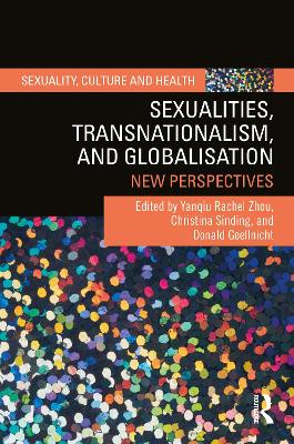 Sexualities, Transnationalism, and Globalisation: New Perspectives by Yanqiu Rachel Zhou