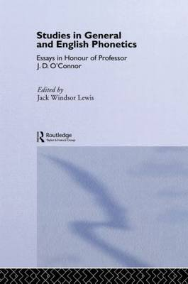 Studies in General and English Phonetics by Jack Windsor Lewis