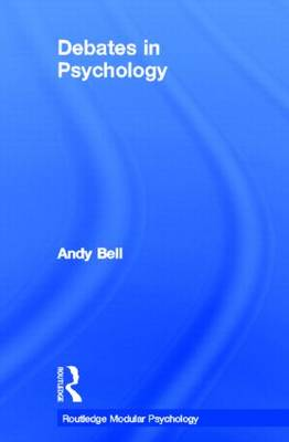 Debates in Psychology by Andy Bell