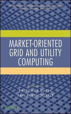 Market-oriented Grid and Utility Computing by Rajkumar Buyya