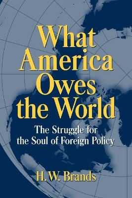 What America Owes the World by H. W.  Brands