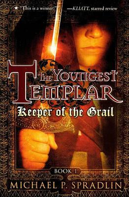 Keeper of the Grail by Michael P Spradlin