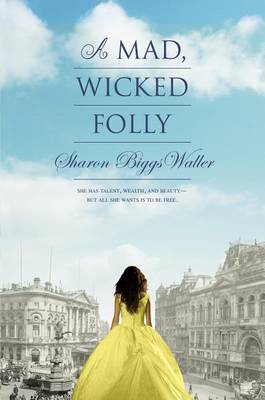 A Mad, Wicked Folly by Biggs Waller Sharon