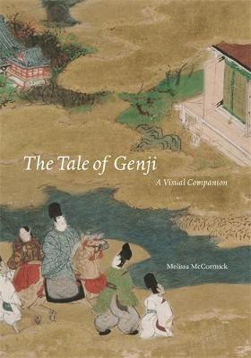 The Tale of Genji: A Visual Companion by Melissa McCormick