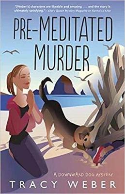 Pre-Meditated Murder  Book 5 by Tracy Weber