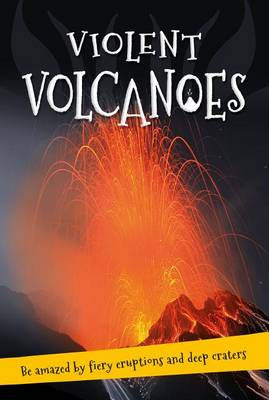 It's All About... Violent Volcanoes by Kingfisher Books