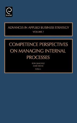 Competence Perspective on Managing Internal Process by Ron Sanchez