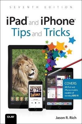 iPad and iPhone Tips and Tricks by Jason Rich