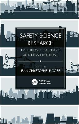 Safety Science Research: Evolution, Challenges and New Directions book