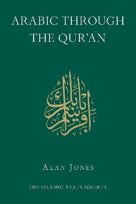Arabic Through the Qur'an by Alan Jones